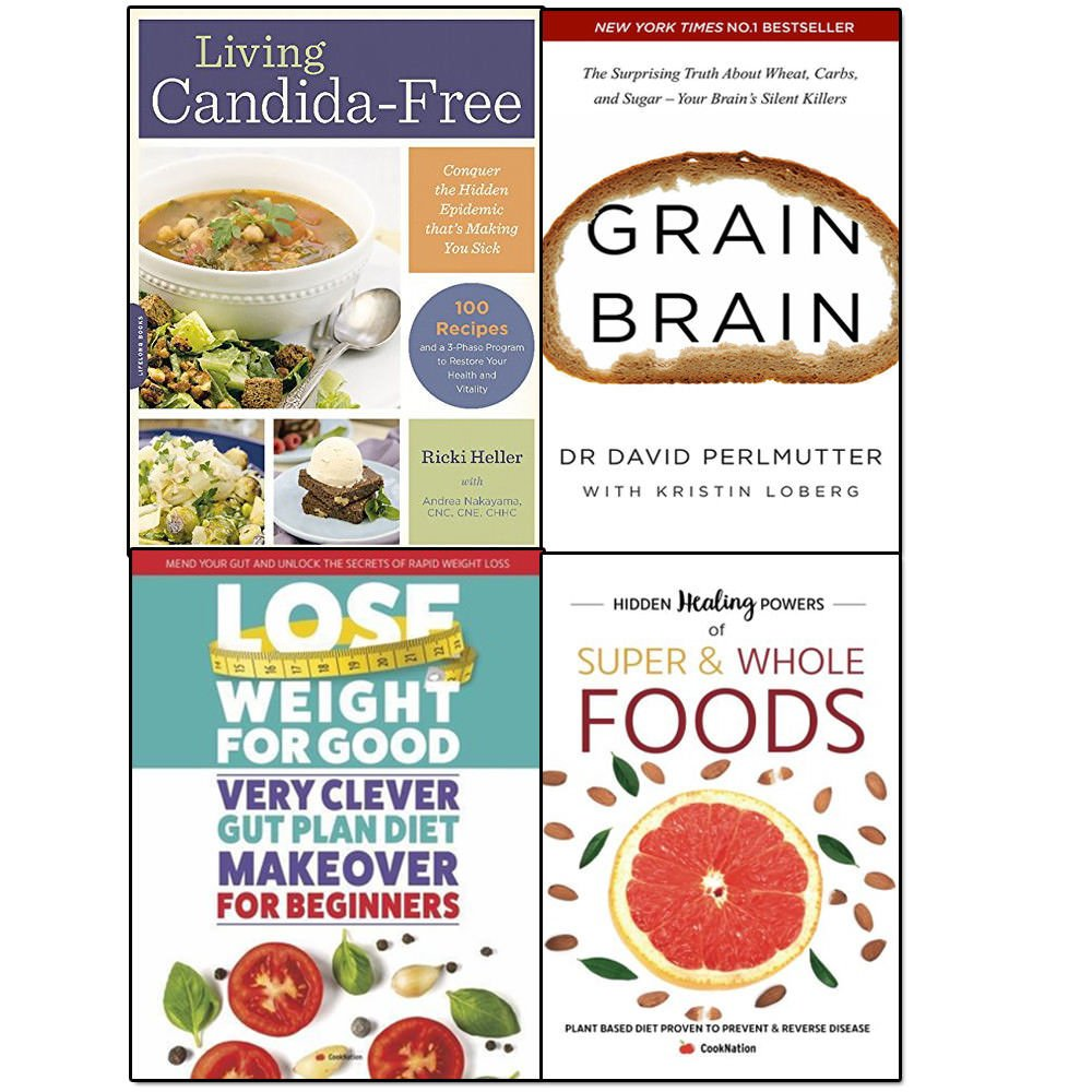 Read Online living candida-free, grain brain, lose weight for good very clever gut plan diet makeover for beginners and hidden healing powers of super & whole foods 4 books collection set pdf epub