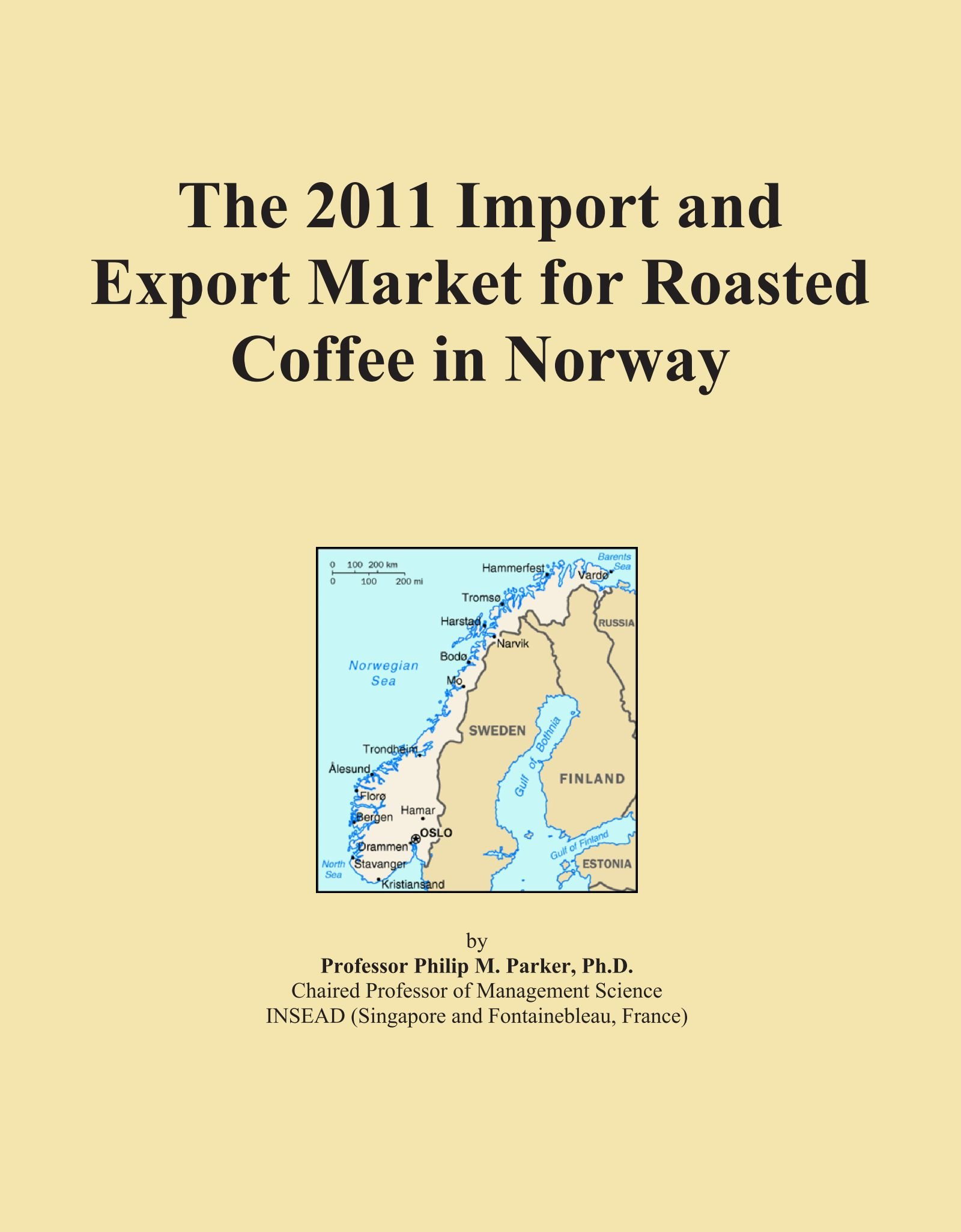The 2011 Import and Export Market for Roasted Coffee in Norway ebook