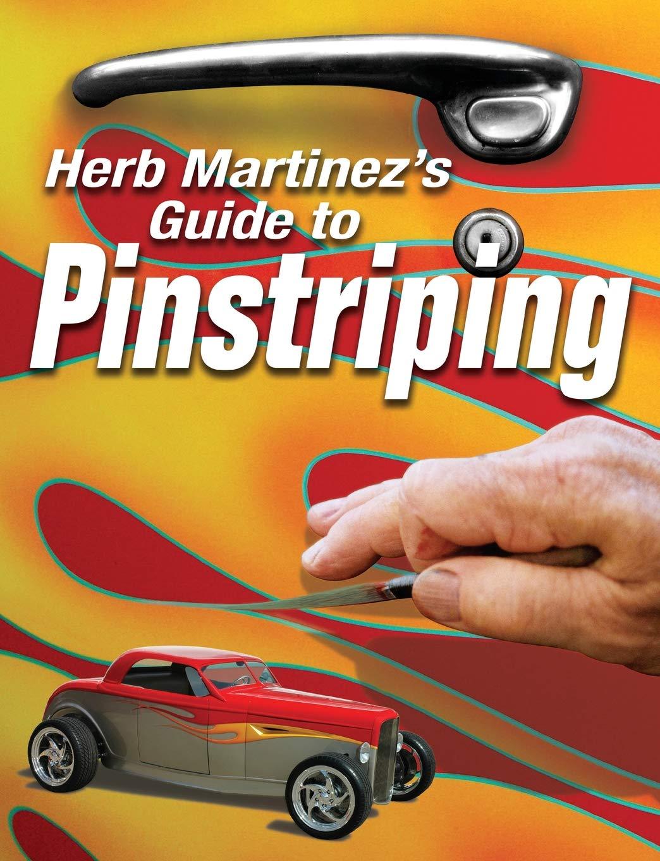 Herb Martinez S Guide To Pinstriping Martinez Herb 0074962002440 Amazon Com Books
