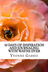 30 Days of Inspiration and Journaling with Wayne Dyer (Inspiration through Journaling Book 3) Kindle Edition