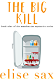 The Big Kill (Matchmaker Mysteries Book 9)