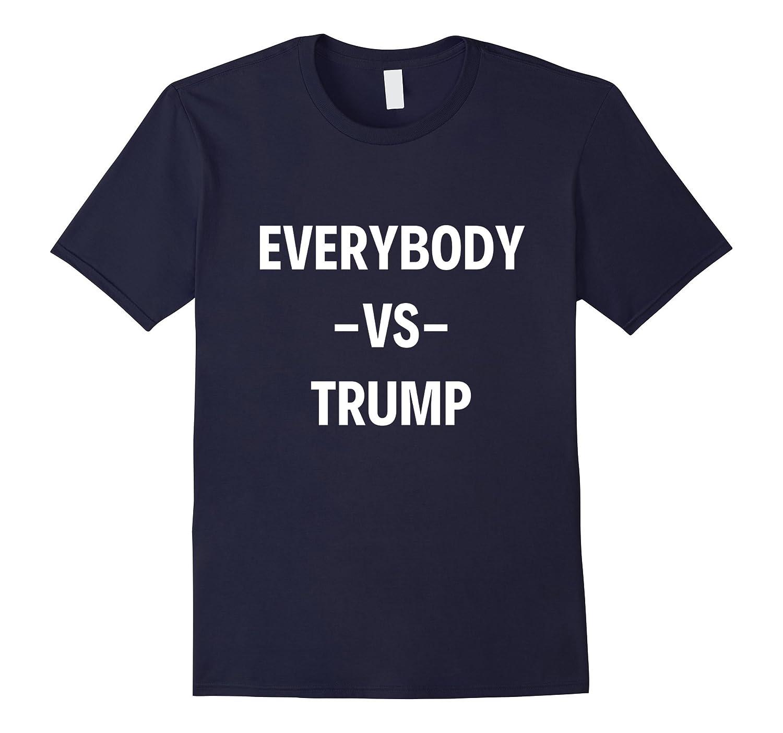 Everybody Vs Trump Shirt-T-Shirt