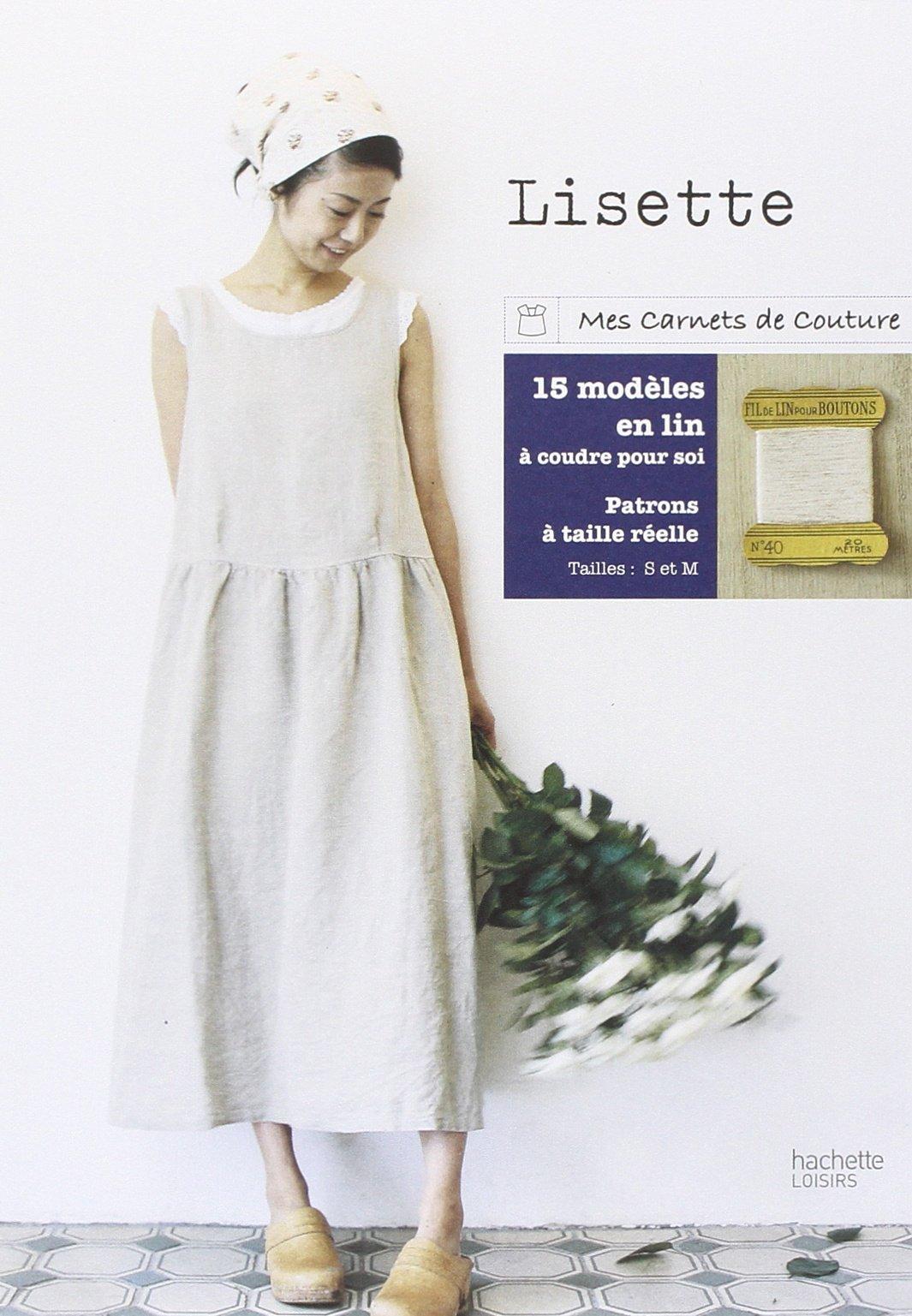 Amazon Fr Lisette 15 Modeles De Robes Et De Tuniques A Coudre Lisette Livres