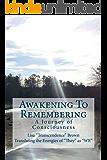 Awakening To Remembering