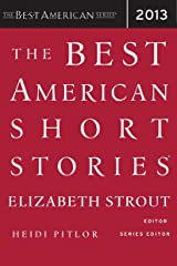 The Best American Short Stories 2013 (The Best American Series ®) Kindle Edition