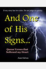 """And One of His Signs..."": Quran Verses that Softened my Heart Kindle Edition"