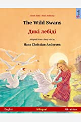 The Wild Swans – Diki laibidi. Bilingual children's book adapted from a fairy tale by Hans Christian Andersen (English – Ukrainian) (www.childrens-books-bilingual.com) Paperback