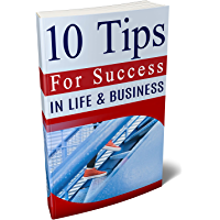 10 TIPS FOR SUCCESS!: Success does not lie in results but in efforts! (English Edition)