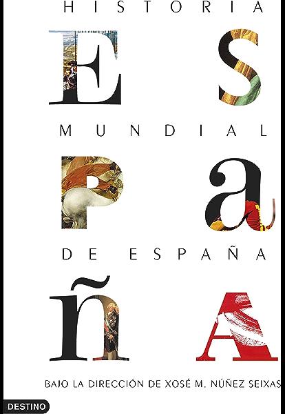 Historia mundial de España eBook: Seixas, Xosé M. Núñez, Núñez Seixas, Xosé M.: Amazon.es: Tienda Kindle