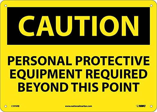 Personal Protective Equipment Required Beyond This Point OSHA Caution Sign