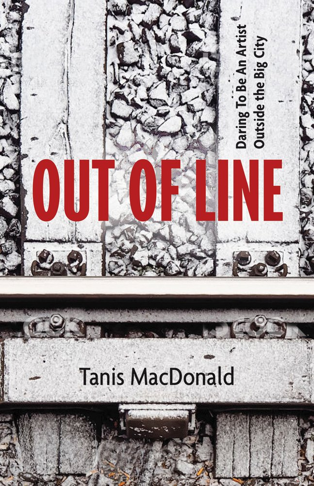 Out of Line: Daring to be an Artist Outside the Big
