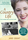 A Country Life: From hospital sister to farmer's wife (Nurse Jane Grant Book 4)