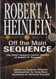 Off The Main Sequence: The Other Science Fiction Stories of Robert A Heinlein