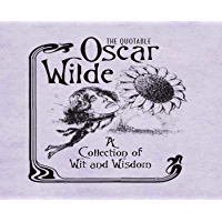 The Quotable Oscar Wilde: A Collection of Wit and Wisdom (Miniature Editions) (English Edition)