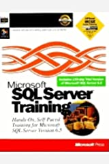 Microsoft Sql Server Training: Hands-On, Self-Paced Training for Microsoft Sql Server Version 6.5 Paperback