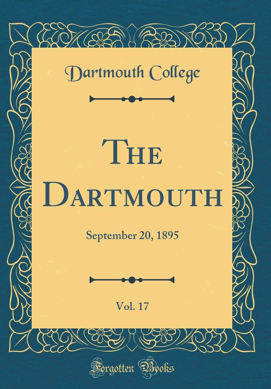 Download The Dartmouth, Vol. 17: September 20, 1895 (Classic Reprint) pdf