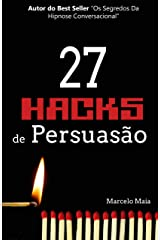 27 Hacks de Persuasão: Arsenal Psicológico Para Vencer Sempre eBook Kindle