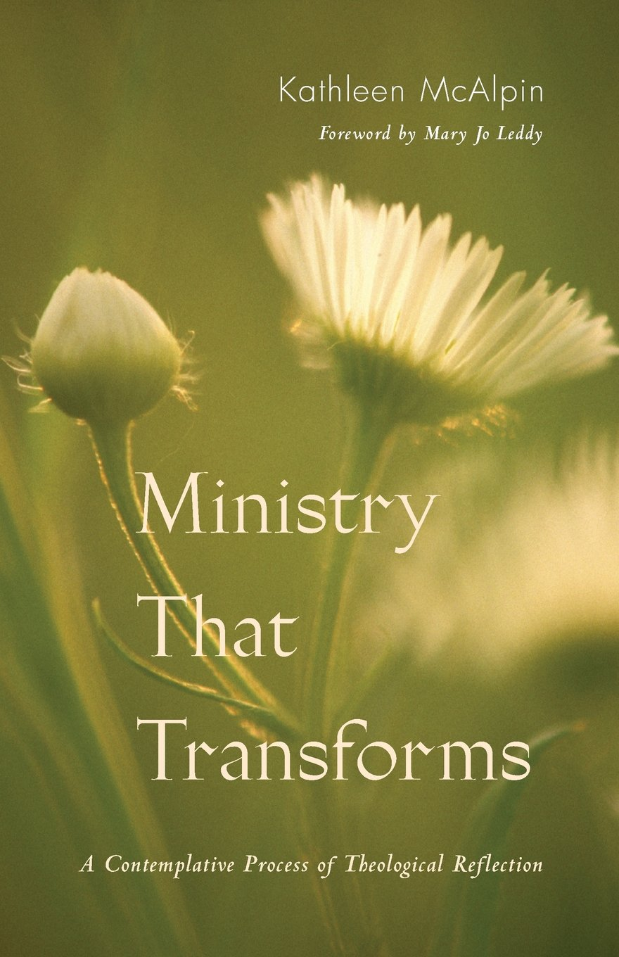 Read Online Ministry That Transforms: A Contemplative Process of Theological Reflection PDF