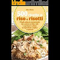 500 ricette di riso e risotti (eNewton Manuali e Guide)