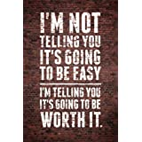 Im Not Telling You Its Going to Be Easy Worth It Motivational Wall Cool Wall Decor Art Print Poster 24x36