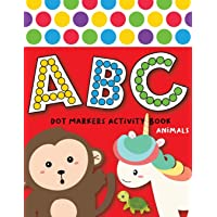 Dot Markers Activity Book ABC Animals: Easy Guided BIG DOTS | Do a dot page a day | Giant, Large, Jumbo and Cute USA Art…