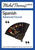Michel Thomas Advanced Course: Spanish (2nd edition) (Michel Thomas Series)