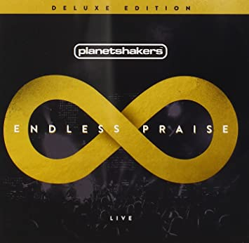 planetshakers endless praise deluxe edition
