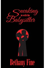 Sneaking in With the Babysitter Kindle Edition