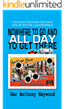 Nowhere to Go and All Day to Get There (The Joe & Dottie Loudermilk Mystery Series Book 3)
