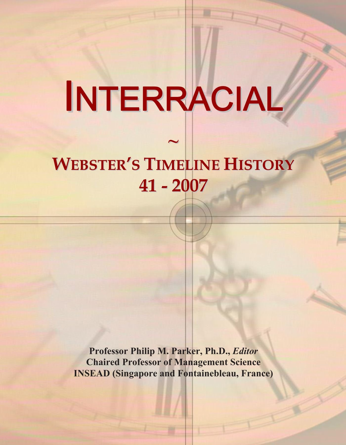 Download Interracial: Webster's Timeline History, 41 - 2007 ebook