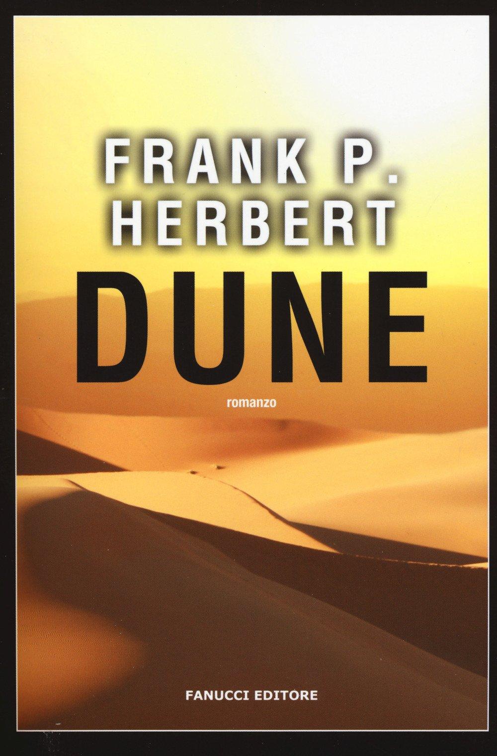 Dune. Il ciclo di Dune: 1 Copertina flessibile – 24 lug 2017 Frank Herbert G. Cossato S. Sandrelli Fanucci