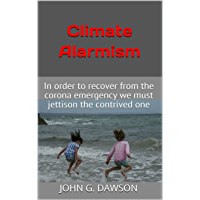 Climate Alarmism: In order to recover from the corona emergency we must jettison the contrived one