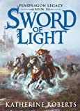 Sword Of Light (Pendragon Legacy)