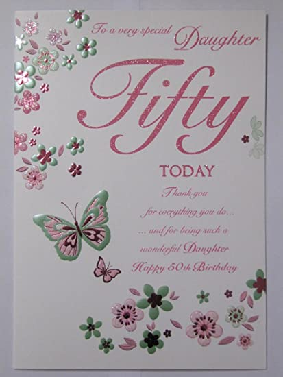 STUNNING TOP RANGE BEAUTIFULLY WORDED DAUGHTER FIFTY 50TH BIRTHDAY GREETING CARD Amazoncouk Kitchen Home