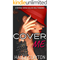 Cover Me: A Reverse Harem College Bully Romance