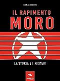 Il rapimento Moro. La storia e i misteri (Italian Edition)
