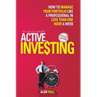 Active Investing: How to Manage Your Portfolio Like a Professional in Less than One Hour a Week