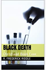 Black Death: Christland Book Four Kindle Edition