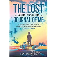 The Lost and Found Journal of Me: A Year in the Life of the Coolest Boy Who Ever Lived (July-December) (2)