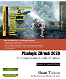 Pixologic ZBrush 2020: A Comprehensive Guide, 6th Edition
