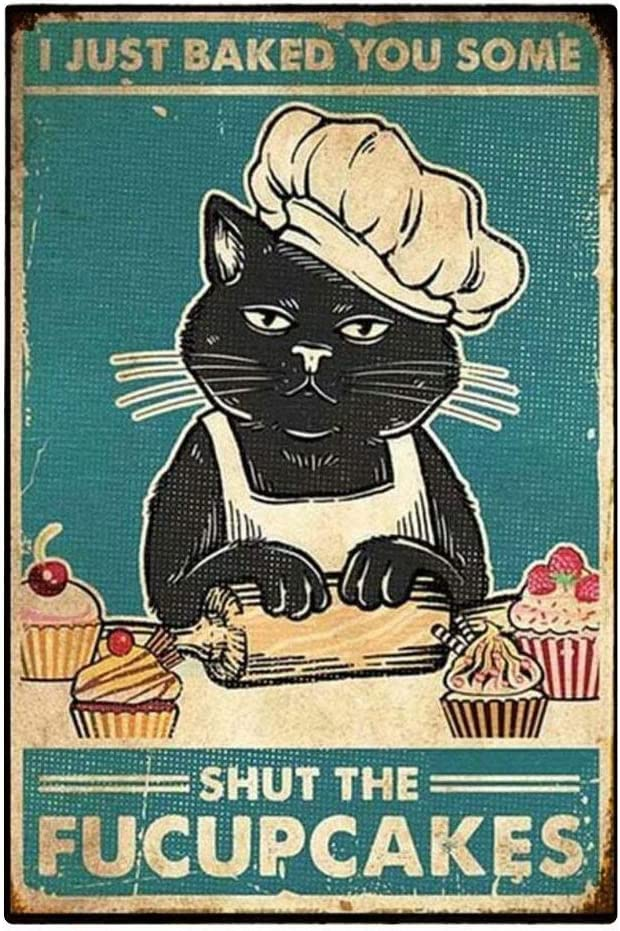 Black Cat Metal Poster- I Just Baked You Some Shut The Fucupcakes Metal Tin Sign Home Kitchen Cafe Farmhouse Wall Decor 8x12 Inch