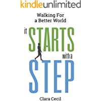 It Starts with a Step: Walking for a Better World (English Edition)