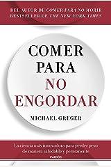 Comer para no engordar: La ciencia más innovadora para perder peso de manera saludable y permanente (Spanish Edition) Kindle Edition