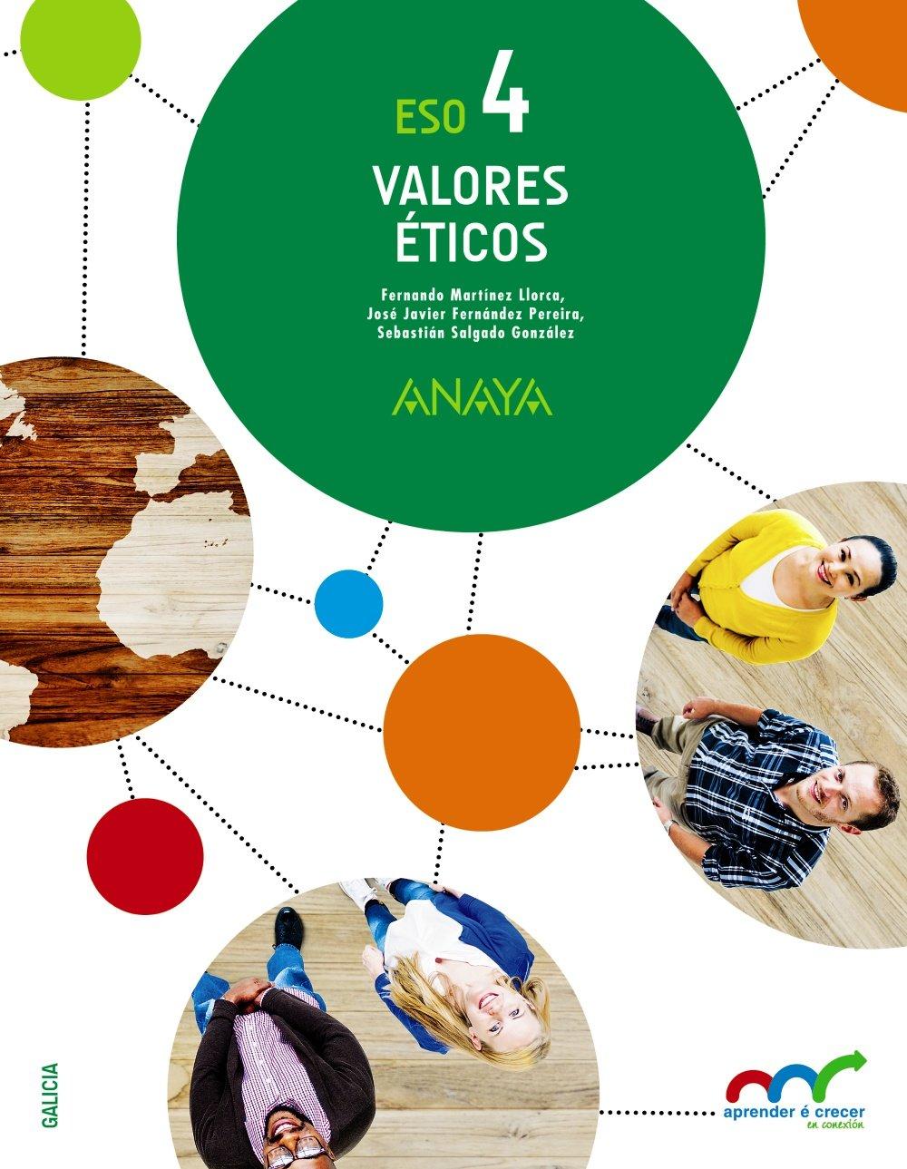 Valores Éticos 4 (Aprender é crecer en conexión) - 9788469812600 (Gallego) Tapa blanda – 24 ago 2016 Fernando Martínez Llorca Sebastián Salgado González ANAYA EDUCACIÓN 8469812602