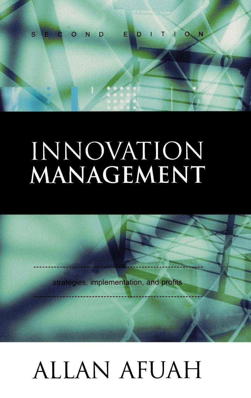 Innovation Management: Strategies, Implementation, and Profits by Oxford University Press