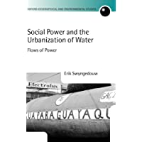 Social Power and the Urbanization of Water: Flows of Power