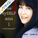 "me-mySELF-ann-i ""refreshed"""