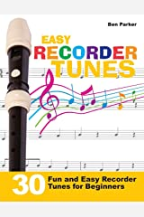 Easy Recorder Tunes: 30 Fun and Easy Recorder Tunes for Beginners! Paperback