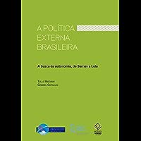 A política externa brasileira: A busca da autonomia, de Sarney a Lula