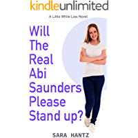 Will the Read Abi Saunders Please Stand Up? (Little White Lies Book 1)